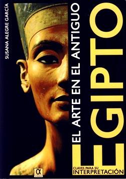 Arte en el antiguo Egipto. Claves para su interpretación
